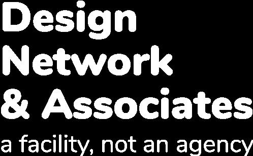 Design Network & Associates A facility, not an agency